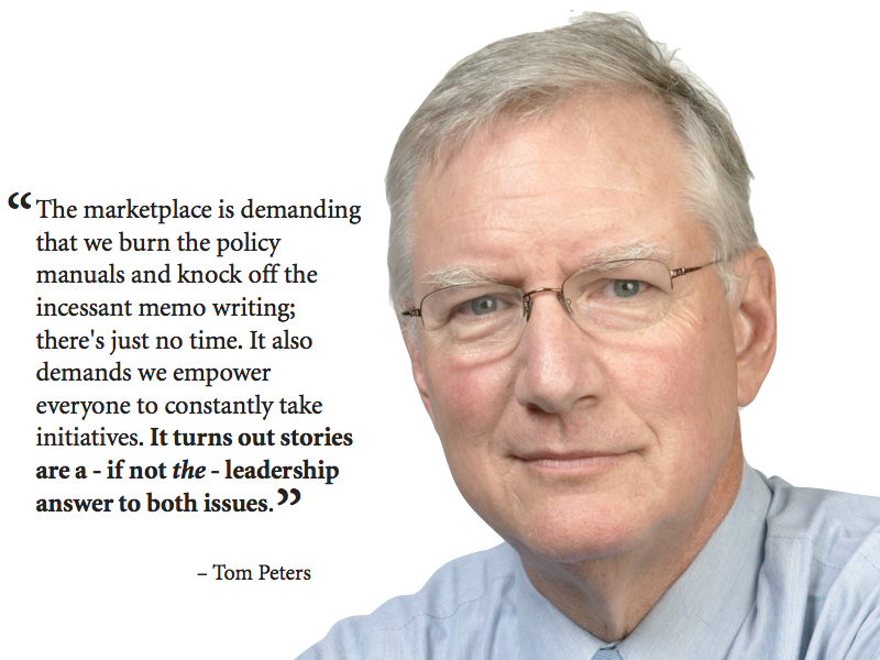 Tom Peters On Stories And Leadership: Anecdote