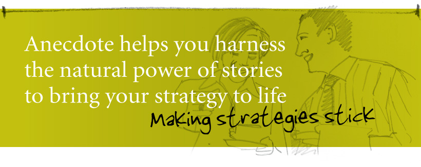Anecdote helps you harness the natural power of stories to bring your strategy to life.