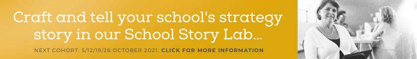 Craft and tell your school's strategy story in our school story lab...